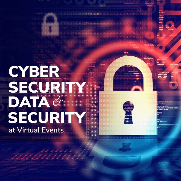 Cyber Security & Data Security at Virtual Events