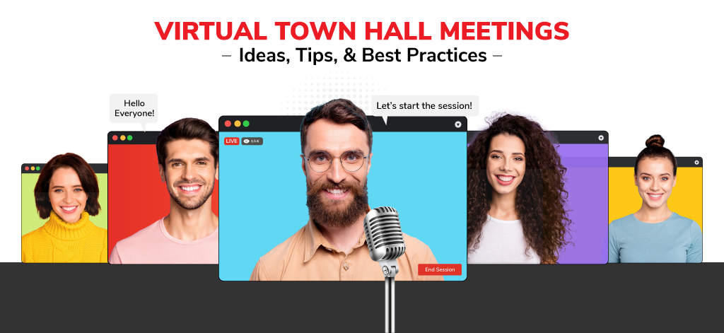 Virtual Town Hall Meetings: Ideas, Tips, & Best Practices